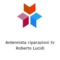 Antennista riparazioni tv Roberto Lucidi