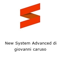 New System Advanced di giovanni caruso