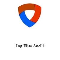 Ing Elisa Anelli