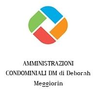 AMMINISTRAZIONI CONDOMINIALI DM di Deborah Meggiorin