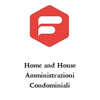 Home and House Amministrazioni Condominiali