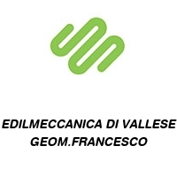EDILMECCANICA DI VALLESE GEOM.FRANCESCO