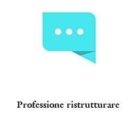 Professione ristrutturare