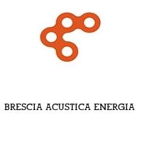 BRESCIA ACUSTICA ENERGIA