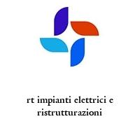 rt impianti elettrici e ristrutturazioni