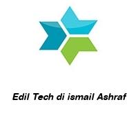 Edil Tech di ismail Ashraf